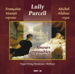 Amours impossibles : Airs d'opéras de Lully et Purcell