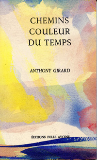 Anthony Girard Chemins couleur du temps